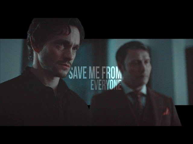 Hannibal/Will    save me from everyone