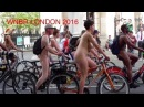 World Naked Bike Ride London 2016 **Warning : Contains Full Frontal Nudity**