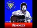 Dino Meira - Foi porque Foi 1992