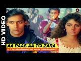 Aa Paas Aa To Zara - Chandra Mukhi S. P. Balasubrahmanyam, Kavita Krishnamurthy Salman Khan