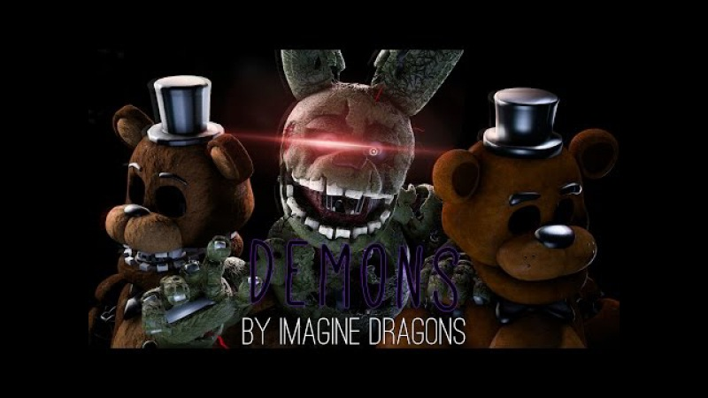 [SFM/FNAF/Music] - Demons -