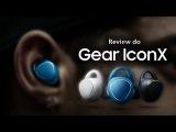 Que fone é esse? Review (análise) do Samsung Gear iconX!