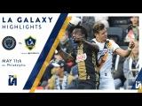 LA Galaxy at Philadelphia Union  HIGHLIGHTS