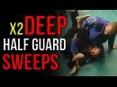 2 High-Percentage Deep Half Guard Sweeps for BJJ
