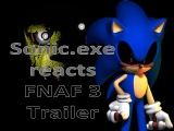 Sonic.exe reactsFive Nights at Freddy's 3 trailer