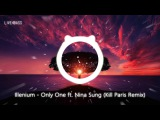Illenium - Only One ft. Nina Sung (Kill Paris Remix)