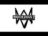 Watch Dogs 2 - Первый трейлер [RU]