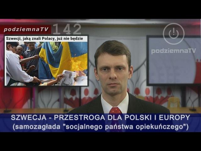 Robią nas w konia: SZWECJA: Raj który stał się piekłem - przestroga dla Polski i Europy 142
