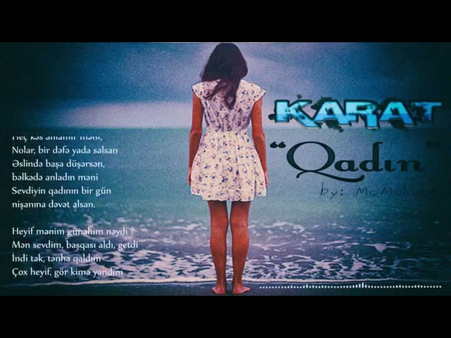 Karat - Qadin (Gəlişi Həsrət, Gedişi Qiyamət)Sözləri