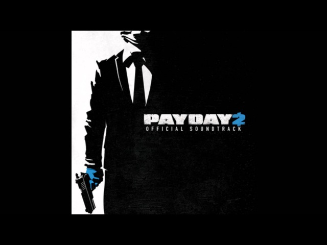 Payday 2 Official Soundtrack - 24 And Now We Run!