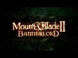 Mount and Blade 2: Bannerlord геймплей и интервью