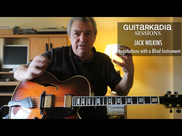 How I Developed My Technique Jack Wilkins | GUITARKADIA