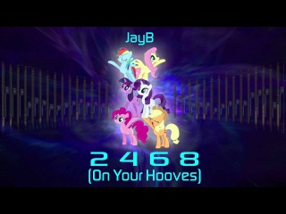 JayB vs. Mane Six - 2 4 6 8 (On Your Hooves)