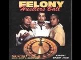 Felony - Da Funk Of It