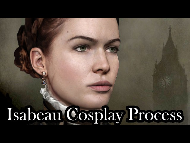 Lady IgraineIsabeau DArgyll form The Order 1886 - Cosplay Progress Video
