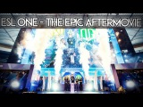 ESL One Frankfurt 2016 - The EPIC Aftermovie