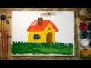 Как нарисовать Дом красками   Простые рисунки красками   Урок рисования для детей