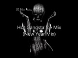 DJ Alex Rivero Hot Gangsta Ice Mix (New Year Mix)