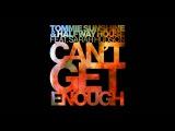 Tommie Sunshine &amp Halfway House - Can't Get Enough feat. Sarah Hudson (Cover Art)
