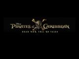 Тизер-трейлер Пиратов Карибского Моря: Мертвецы не рассказывают сказки