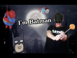 БрОдяга - i'm Batman