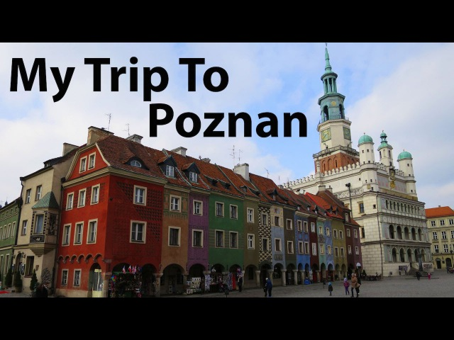 My Trip to Poznan, Poland