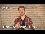 Dan Foley - How To Crankflip BMX Перевод