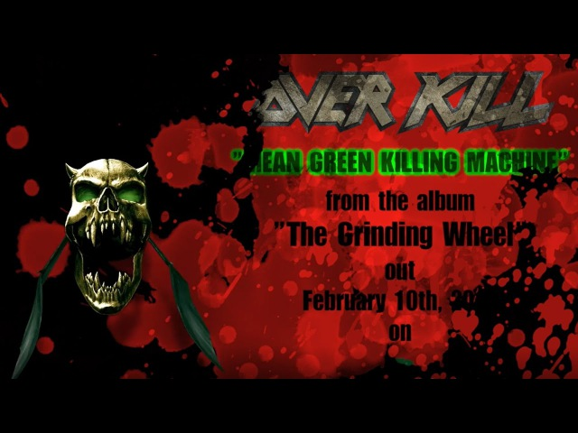 OVERKILL - Mean, Green, Killing Machine (OFFICIAL LYRIC VIDEO)
