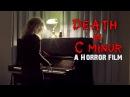 Death in C Minor - Short Horror Film