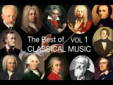 The Best of Classical Music Vol I Mozart, Bach, Beethoven, Chopin, Brahms, Handel, Vivaldi, Wagner