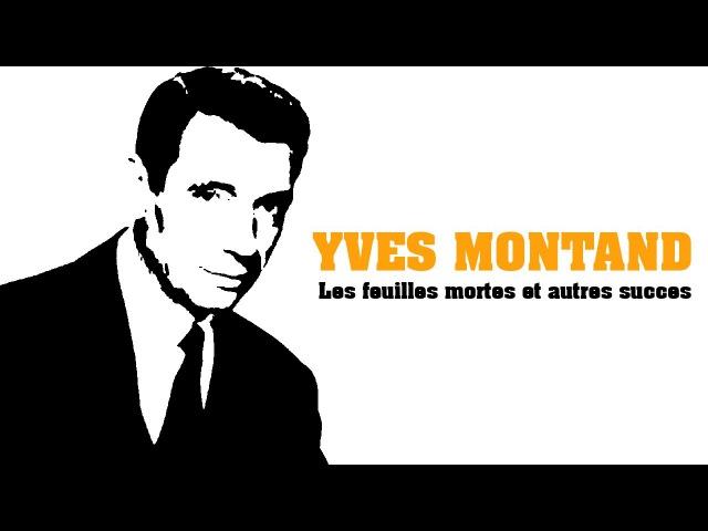 Yves Montand - Les feuilles mortes et autres succès (Full Album Album complet)