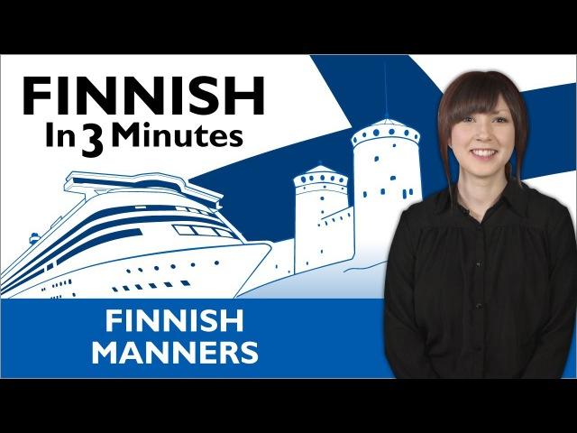 Finnish in three minutes. Finnish manners