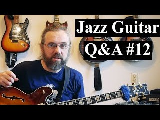 Jazz Guitar Q&A #12 – Bebop Scales, My Amp, Thin Picks