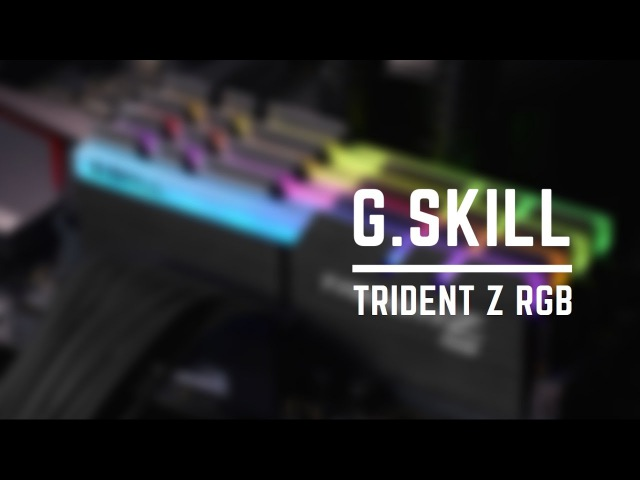G SKILL Announces Revolutionary RGB Lighting DDR4 with Trident Z RGB Series