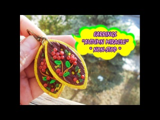 EARRINGS AUTUMN MIRACLE * NON-STOP * POLYMER CLAY *