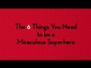 Miraculous Tales of Ladybug  Cat Noir - Special Content - 6 Things You Need To Become A Miraculous Superhero