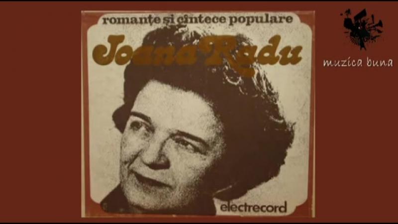 Ioana Radu - De-as trai ca bradu-n munte (Cantece populare)