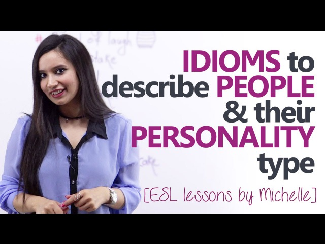 Idioms to describe people and their personality type - English Grammar lesson