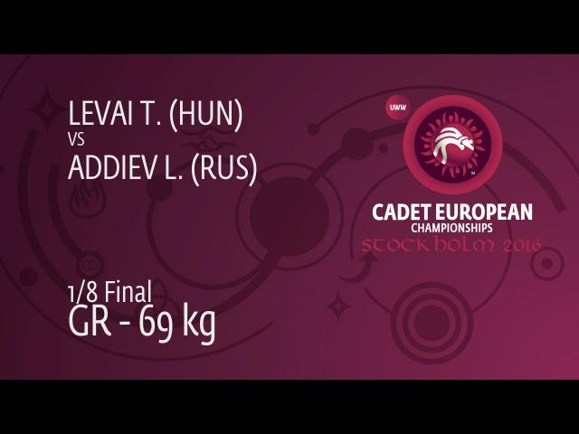 1/8 GR - 69 kg: L. ADDIEV (RUS) df. T. LEVAI (HUN), 5-0