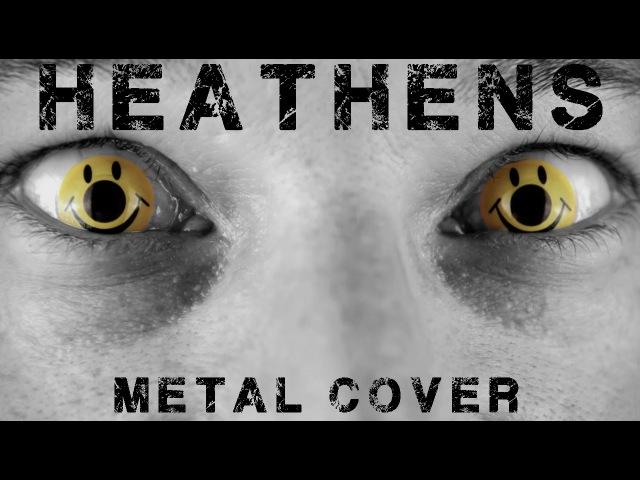 Heathens (metal cover by Leo Moracchioli)