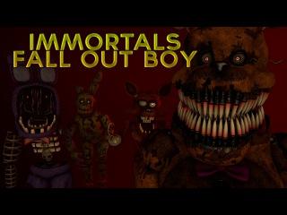 [FNAF SFM] Fall Out Boy - Immortals