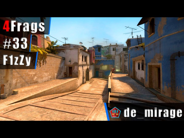 4Frags 33 by F1zZy @ de_mirage | 1080p