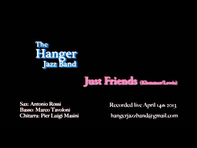 Just Friends (Klemmer/Lewis) - The Hanger Jazz Band