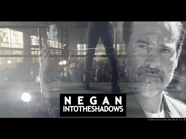 Negan | into the shadows