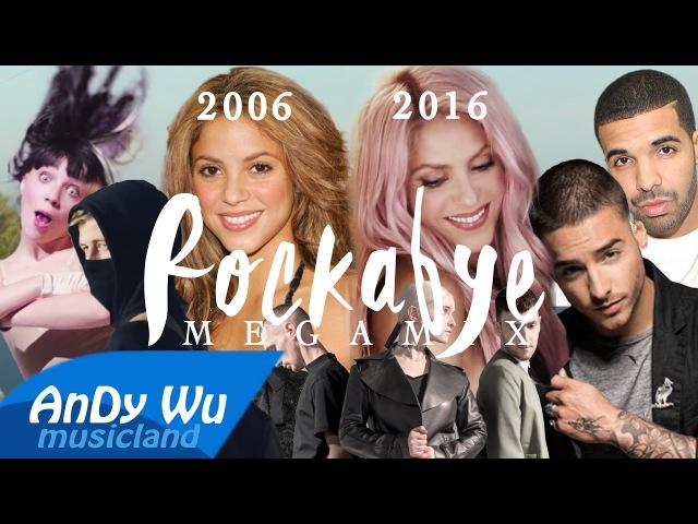 ROCKABYE (Megamix) - Shakira [2006 2016], Alan Walker, Sia, Clean Bandit, Sean Paul, Drake, Maluma