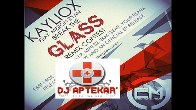 Kayliox - Break the Glass fat. Meron Ryan (Dj Aptekar Remix)
