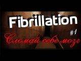Хоррор-плей Трепет (Fibrillation)