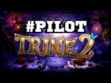 Trine 2 - Кооператив с Брейном #Pilot