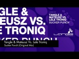 Tangle &amp Mateusz Vs. Lele Troniq - Sucker Punch (Original Mix)