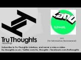 Lanu - Dis-Information - Instrumental - Tru Thoughts Jukebox